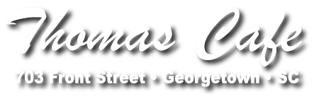 Thomas Cafe Restaurant Georgetown SC